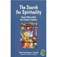 The Search for Spirituality: Seven Paths Within the Catholic Tradition by Costello, Stephen J., 9781904148234