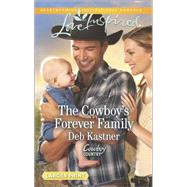 The Cowboy's Forever Family by Kastner, Deb, 9780373818235
