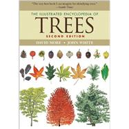 The Illustrated Encyclopedia of Trees by More, David; White, John, 9780691158235