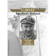 German U-boat Ace Adalbert Schnee: The Patrols of U-201 in World War II by Braeuer, Luc, 9780764348235