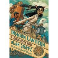 The Dragon Lantern A League of Seven Novel by Gratz, Alan, 9780765338235
