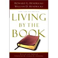 Living By the Book: The Art and Science of Reading the Bible by Hendricks, Howard G.; Hendricks, William D.; Swindoll, Charles, 9780802408235