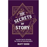 The Secrets of Story by Bird, Matt, 9781440348235