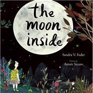 The Moon Inside by Feder, Sandra; Sicuro, Aimée, 9781554988235