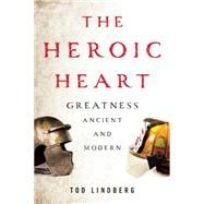 The Heroic Heart by Lindberg, Tod, 9781594038235