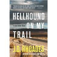 Hellhound On My Trail by Rhoades, J.D., 9781943818235