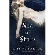 Sea of Stars by Bartol, Amy A., 9781477828236