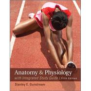 Anatomy & Physiology with Integrated Study Guide by Gunstream, Stanley, 9780073378237