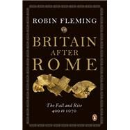 Britain After Rome by Fleming, Robin, 9780140148237