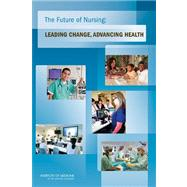 The Future of Nursing: Leading Change, Advancing Health (Book with CD-ROM) by National Academy of Science, 9780309158237