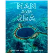 Man and Sea by Arthus-Bertrand, Yann; Skerry, Brian, 9781419708237