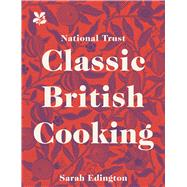 Classic British Cooking by Edington, Sarah, 9781911358237