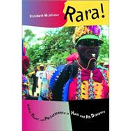 Rara! - Vodou, Power, and Performance in Haiti and Its Diaspora 9780520228238U