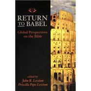 Return to Babel: Global Perspectives on the Bible by Pope-Levison, Priscilla; Levison, John R., 9780664258238