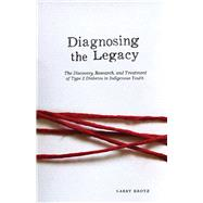 Diagnosing the Legacy by Krotz, Larry, 9780887558238