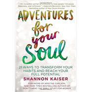 Adventures for Your Soul by Kaiser, Shannon, 9780425278239