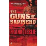 The Guns of Sapinero by Leslie, Frank (Author), 9780451228239