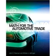 Math for the Automotive Trade by Peterson, John C.; deKryger, William, 9781111318239