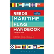 Reeds Maritime Flag Handbook 2nd edition The Comprehensive Pocket Guide by Delmar-Morgan, Miranda, 9781472918239