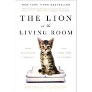 The Lion in the Living Room by Tucker, Abigail, 9781476738239