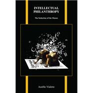 Intellectual Philanthropy by Vialette, Aurélie, 9781557538239