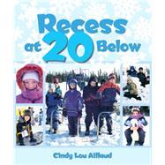 Recess at 20 Below by Aillaud, Cindy Lou, 9781943328239