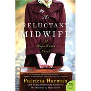 The Reluctant Midwife: A Hope River Novel by Harman, Patricia, 9780062358240