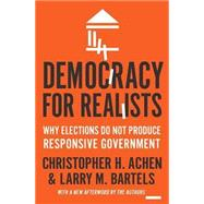 Democracy for Realists by Achen, Christopher H.; Bartels, Larry M., 9780691178240