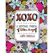 XOXO: A Keepsake Journal of Letters to Myself by Barcella, Laura, 9781454918240