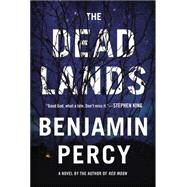 The Dead Lands by Percy, Benjamin, 9781455528240