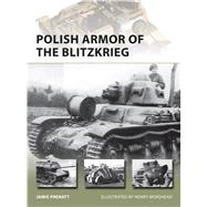 Polish Armor of the Blitzkrieg by Prenatt, Jamie; Morshead, Henry, 9781472808240