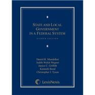 State and Local Government in a Federal System by Mandelker, Daniel R.; Wegner, Judith Welch; Griffith, Janice C.; Bond, Kenneth; Tyson, Christopher J., 9781632808240