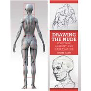 Drawing the Nude: Structure, Anatomy and Observation 9781847978240R