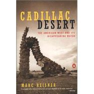 Cadillac Desert The American West and Its Disappearing Water, Revised Edition by Reisner, Marc, 9780140178241