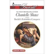 Sheikh's Forbidden Conquest by Shaw, Chantelle, 9780373138241