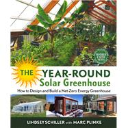 The Year-round Solar Greenhouse by Schiller, Lindsey; Plinke, Marc (CON), 9780865718241