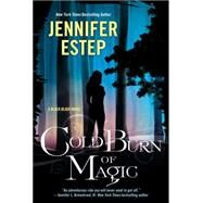 Cold Burn of Magic by Estep, Jennifer, 9781617738241