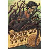 The Monster War A League of Seven Novel by Gratz, Alan, 9780765338242