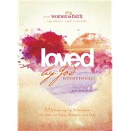 Loved by God Devotional: 52 Encouraging Reminders That You Are Seen, Known, and Free by Women Of Faith, 9781496408242