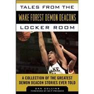 Tales from the Wake Forest Demon Deacons Locker Room by Collins, Dan; Prosser, Skip, 9781613218242