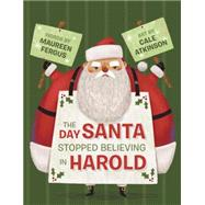 The Day Santa Stopped Believing in Harold by Fergus, Maureen; Atkinson, Cale, 9781770498242