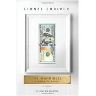 The Mandibles by Shriver, Lionel, 9780062328243