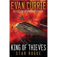 King of Thieves: Star Rogue by Currie, Evan, 9781477828243