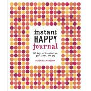 Instant Happy Journal by SALMANSOHN, KAREN, 9781607748243