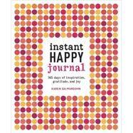 Instant Happy Journal by SALMANSOHN, KAREN, 9781607748243