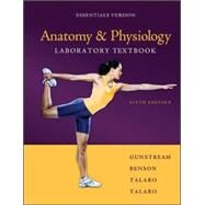 Anatomy & Physiology Laboratory Textbook Essentials Version by Gunstream, Stanley, 9780073378244