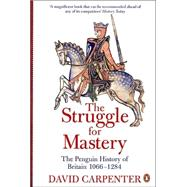 The Struggle for Mastery The Penguin History of Britain 1066-1284 at Biggerbooks.com