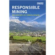 Responsible Mining: Key Principles for Industry Integrity by Bice; Sara, 9781138788244