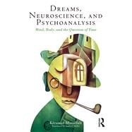 Time and Mind: The dream, psychoanalysis and neuroscience by Movallali,KTramat, 9781138858244