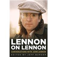Lennon on Lennon by Burger, Jeff, 9781613748244